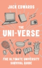 Image for The uni-verse  : the ultimate university survival guide