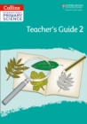 Image for International primary scienceTeacher's guide 2