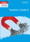 Image for International primary scienceTeacher's guide 3