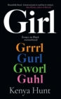 Image for Girl  : essays on womanhood and belonging in the age of black girl magic