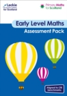 Image for Primary Maths for Scotland Early Level Assessment Pack : For Curriculum for Excellence Primary Maths