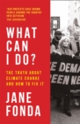 Image for What Can I Do?: My Path from Climate Despair to Action