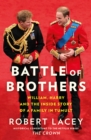 Image for Battle of brothers  : william and Harry - the friendship and the feuds
