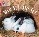 Image for Nip it! Dig it!
