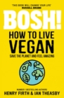Image for BOSH!  : how to live vegan