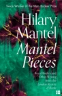 Image for Mantel pieces  : royal bodies and other writing from the London Review of Books