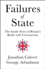 Image for Failures of state  : the inside story of Britain's battle with coronavirus