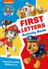 Image for Paw Patrol First Letters Activity Book : Get Ready for School with Paw Patrol