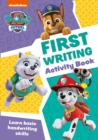 Image for Paw Patrol First Writing Activity Book : Get Ready for School with Paw Patrol