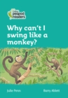 Image for Why can't I swing like a monkey?