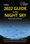 Image for 2022 Guide to the Night Sky: A Month-by-Month Guide to Exploring the Skies Above Britain and Ireland