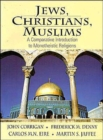 Image for Jews, Christians, Muslims : A Comparative Introduction to Montheistic Religions