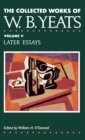 Image for The Collected Works of W.B.Yeats : v. 5 : Later Essays