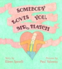 Image for Somebody Loves You, Mr. Hatch
