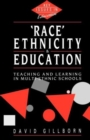 Image for Race, Ethnicity and Education : Teaching and Learning in Multi-Ethnic Schools