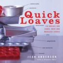 Image for Quick Loaves : 150 Breads and Cakes, Meat and Meatless Loaves