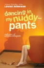 Image for Dancing in My Nuddy-Pants : Even Further Confessions of Georgia Nicolson