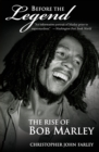 Image for Before the legend  : the rise of Bob Marley