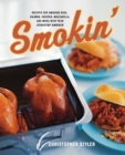 Image for Smokin' : Recipes for Smoking Ribs, Salmon, Chicken, Mozzarella, and More with Your Stovetop Smoker
