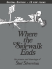 Image for Where the Sidewalk Ends Special Edition with 12 Extra Poems : Poems and Drawings