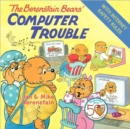 Image for The Berenstain Bears' Computer Trouble