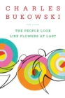 Image for The People Look Like Flowers At Last : New Poems