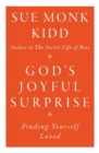 Image for God's Joyful Surprise : Finding Yourself Loved