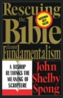 Image for Rescuing the Bible from fundamentalism  : a bishop rethinks the meaning of scripture