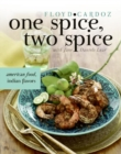 Image for One Spice, Two Spice : American Food, Indian Flavors