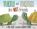 Image for Turtle and Tortoise Are Not Friends