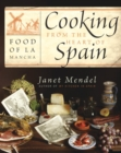 Image for Cooking from the Heart of Spain : Food of La Mancha