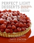 Image for Perfect Light Desserts : Fabulous Cakes, Cookies, Pies, and More Made with Real Butter, Sugar, Flour, and Eggs, All Under 300 Calories Per Generous Serving