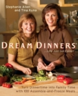 Image for Dream Dinners : Turn Dinnertime into Family Time with 100 Assemble-and-Freeze Meals