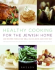 Image for Healthy Cooking for the Jewish Home : 200 Recipes for Eating Well on Holidays and Every Day
