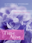 Image for Time Alive : Celebrate Your Life Every Day
