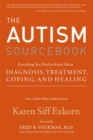 Image for The autism sourcebook  : everything you need to know about diagnosis, treatment, coping, and healing