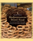 Image for Mediterranean Street Food : Stories, Soups, Snacks, Sandwiches, Barbecues, Sweets, and More from Europe, North Africa, and the Middle East