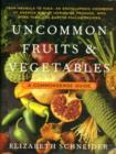 Image for Uncommon fruits and vegetables  : a commonsense guide