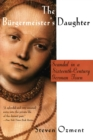 Image for The Burgermeister's Daughter : Scandal in a Sixteenth-Century German Town