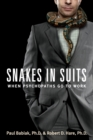 Image for Snakes in suits  : when psychopaths go to work