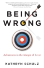 Image for Being Wrong : Adventures in the Margin of Error
