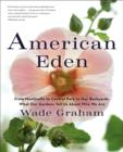 Image for American eden  : from Monticello to Central Park to our backyards