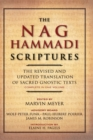 Image for The Nag Hammadi scriptures  : the revised and updates translation of sacred gnostic texts complete in one volume