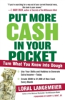 Image for Put more cash in your pocket  : turn what you know into dough