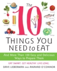 Image for The 10 Things You Need to Eat : And More Than 100 Easy and Delicious Ways to Prepare Them