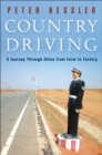 Image for Country Driving : A Journey Through China from Farm to Factory