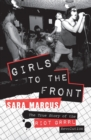 Image for Girls to the front  : the true story of the Riot grrrl revolution
