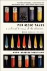 Image for Periodic Tales : A Cultural History of the Elements, from Arsenic to Zinc