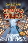 Image for The Genius Files: Mission Unstoppable