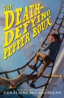 Image for The Death-Defying Pepper Roux